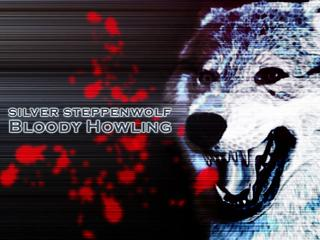 silver steppenwolf - Bloody Howling
